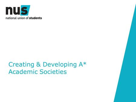 Creating & Developing A* Academic Societies. Learning objectives.