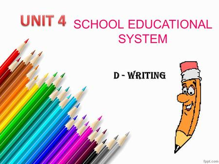 SCHOOL EDUCATIONAL SYSTEM D - WRITING. A- USEFUL LANGUAGE optional consist of educate vocational school be made of be separated compulsory education be.