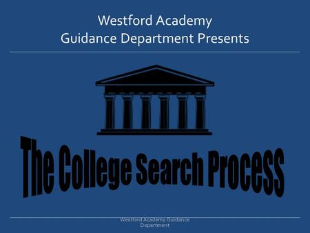 Westford Academy Guidance Department Presents
