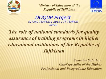 The role of national standards for quality assurance of training programs in higher educational institutions of the Republic of Tajikistan Samadov Safarboy,
