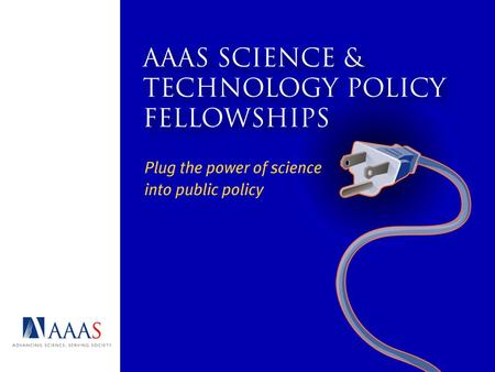 The Fellowships aim to: Educate scientists and engineers on the intricacies of federal policymaking Provide scientific and technical knowledge to support.