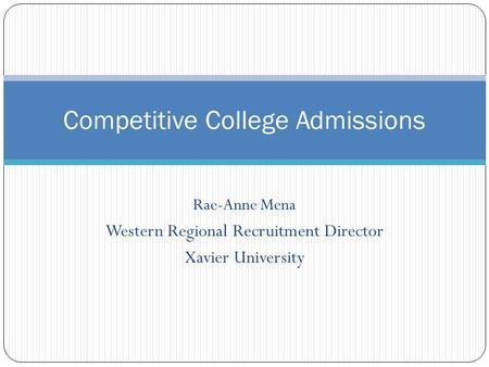 Rae-Anne Mena Western Regional Recruitment Director Xavier University Competitive College Admissions.