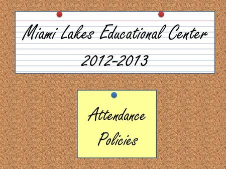 Attendance Policies Miami Lakes Educational Center 2012-2013.