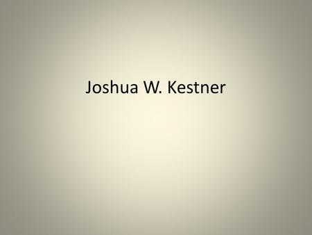 Joshua W. Kestner. Mission Statement Effective schools require a sense of purpose and direction provided by well developed and clearly articulated vision.