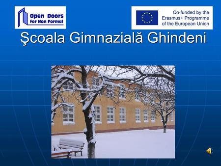 Şcoala Gimnazială Ghindeni. Dolj County  Located in the south-western part of Romania, the Dolj county extends between 44°00' and 44°30' North latitude.