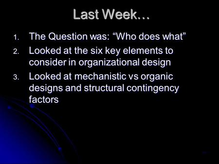 "Last Week… The Question was: ""Who does what"""