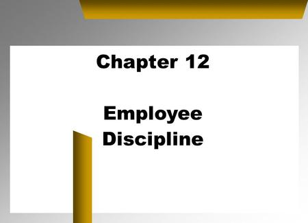 Chapter 12 Employee Discipline. Overview Importance of Discipline Categories of difficult employees Administering Discipline Discipline process Approaches.