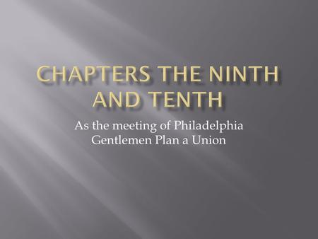 As the meeting of Philadelphia Gentlemen Plan a Union.