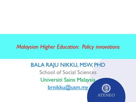 Malaysian Higher Education: Policy innovations