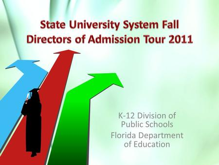K-12 Division of Public Schools Florida Department of Education.