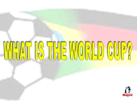 The 21 World Cup Questions Use the knowledge you and the members of your group have to answer these questions about the World Cup. The group who answers.