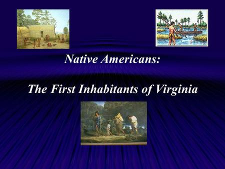 Native Americans: The First Inhabitants of Virginia