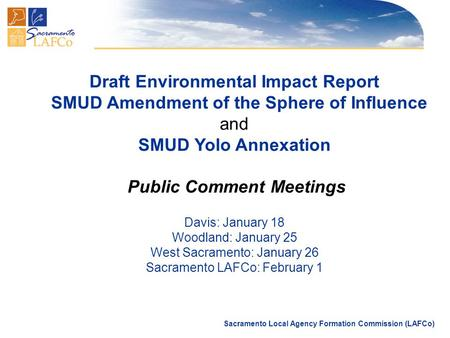 Sacramento Local Agency Formation Commission (LAFCo) Draft Environmental Impact Report SMUD Amendment of the Sphere of Influence and SMUD Yolo Annexation.