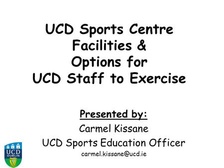 UCD Sports Centre Facilities & Options for UCD Staff to Exercise