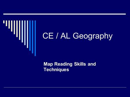 CE / AL Geography Map Reading Skills and Techniques.