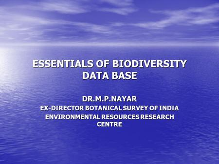 ESSENTIALS <strong>OF</strong> BIODIVERSITY DATA BASE