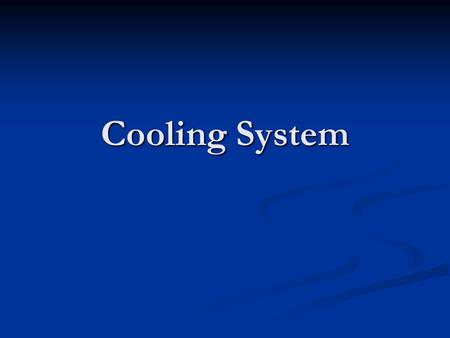 Cooling System.
