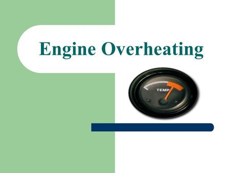 Engine Overheating.