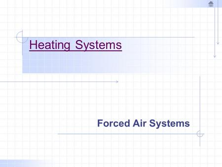 Heating Systems Forced Air Systems.