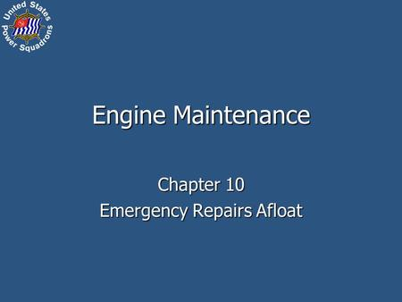 Engine Maintenance Chapter 10 Emergency Repairs Afloat.
