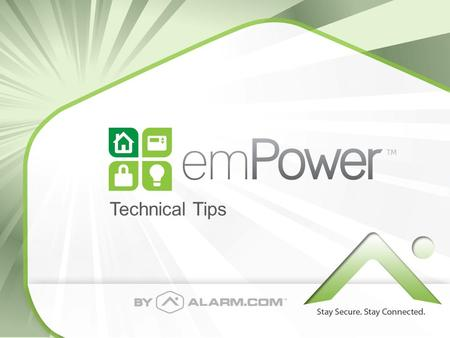 Technical Tips. Getting Started with emPower™ Learn-in your new Z-Wave-enabled Alarm.com module following the same process as before: – Perform a Module.