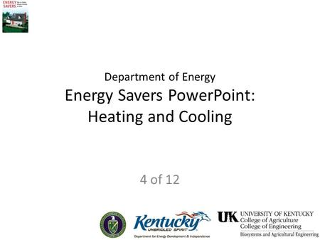 Department of Energy Energy Savers PowerPoint: Heating and Cooling 4 of 12.