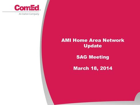 AMI Home Area Network Update SAG Meeting March 18, 2014.