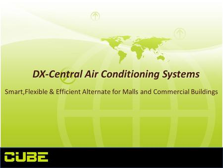DX-Central Air Conditioning Systems Smart,Flexible & Efficient Alternate for Malls and Commercial Buildings.