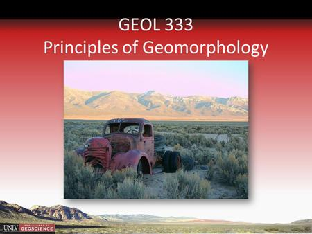 GEOL 333 Principles of Geomorphology