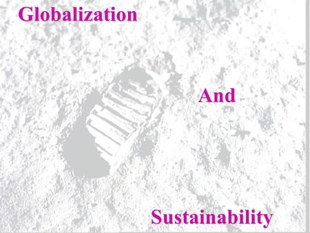 Globalization And Sustainability. To What Extent Does Globalization Affect Sustainability? Read page 259 and record your responses to the seven questions.