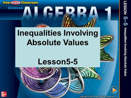 Splash Screen Inequalities Involving Absolute Values Lesson5-5.