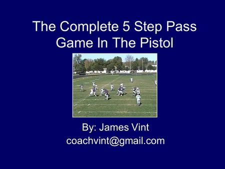 The Complete 5 Step Pass Game In The Pistol