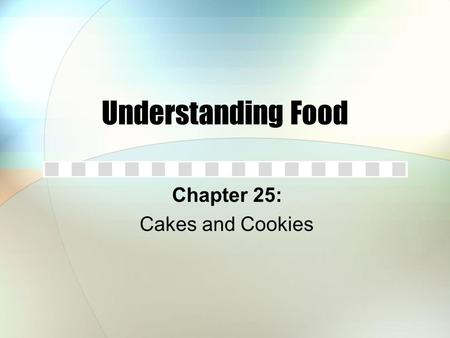 Chapter 25: Cakes and Cookies