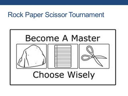 Rock Paper Scissor Tournament. STRATEGIC MANAGEMENT PROCESS 1.4.