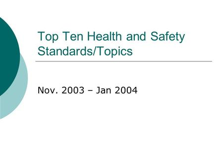 Top Ten Health and Safety Standards/Topics Nov. 2003 – Jan 2004.