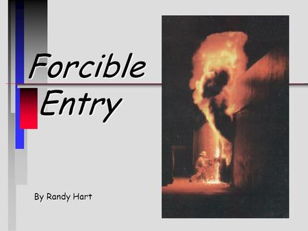 Forcible Entry By Randy Hart.