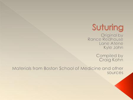 Suturing Original by Rance Redhouse Lane Atene Kyle John Compiled by