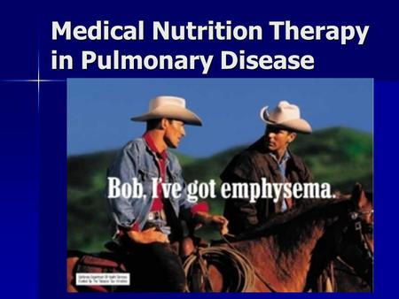 <strong>Medical</strong> Nutrition Therapy in Pulmonary Disease