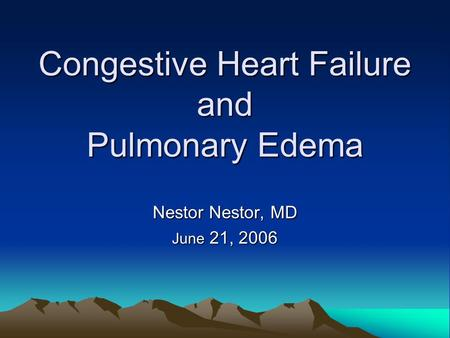 Congestive Heart Failure and Pulmonary Edema