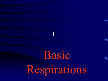 I Basic Respirations. Overview Intended to review and familiarize you with commonly heard breath sounds encountered in the field. How many of you were.