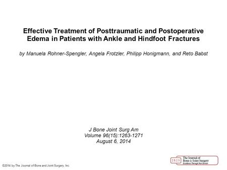 Effective Treatment of Posttraumatic and Postoperative Edema in Patients with Ankle and Hindfoot Fractures by Manuela Rohner-Spengler, Angela Frotzler,