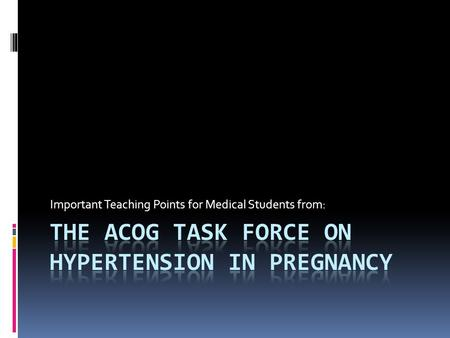 The ACOG Task force on hypertension in pregnancy