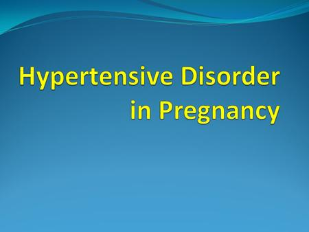 Hypertensive Disorder in Pregnancy