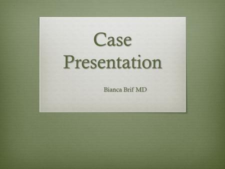 Case Presentation Bianca Brif MD. Background  10 year old, previously healthy male  No PMH of hospitalizations/illness  NKDA  Vaccinations up to date.