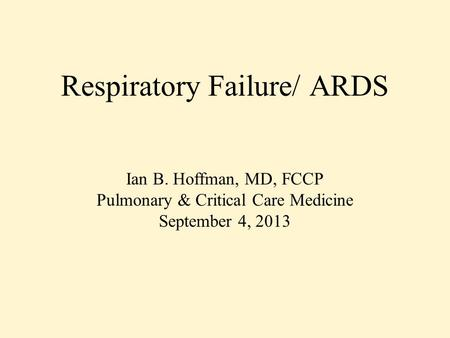 Respiratory Failure/ ARDS
