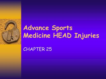 Advance Sports Medicine HEAD Injuries CHAPTER 25.