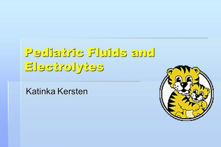 Pediatric Fluids and Electrolytes