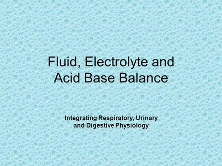 Fluid, Electrolyte and Acid Base Balance