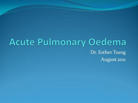 Dr. Esther Tsang August 2011. Case 1 50 year old lady presented with acute onset of shortness of breath this morning. This was preceded by one episode.