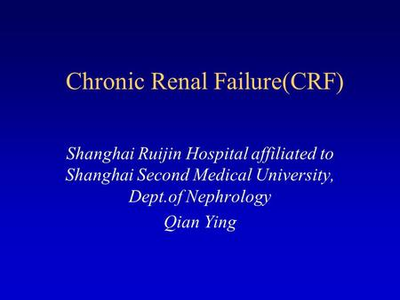 Chronic Renal Failure(CRF)